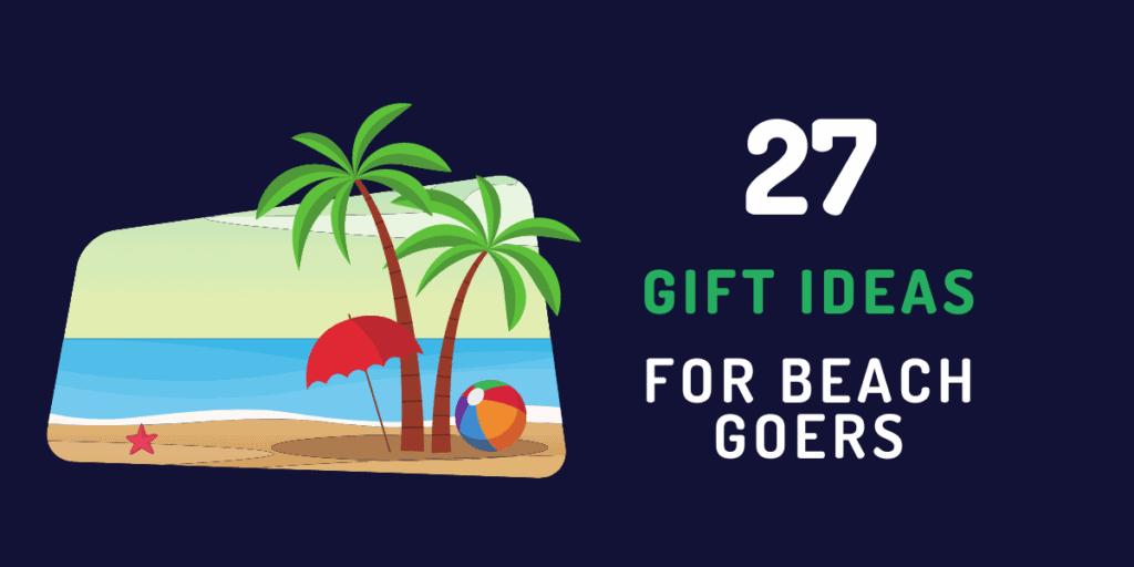 beach gifts ideas for beach fans