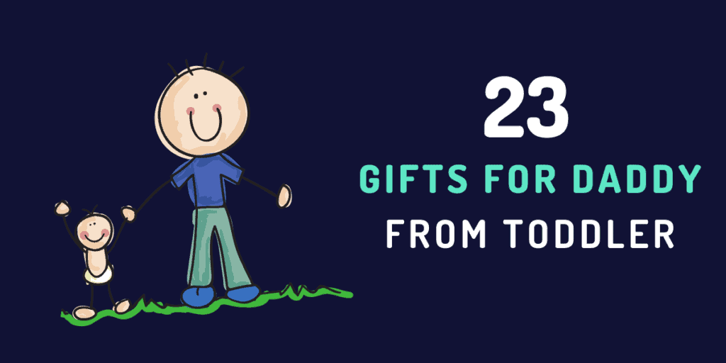 gifts for daddy from toddler