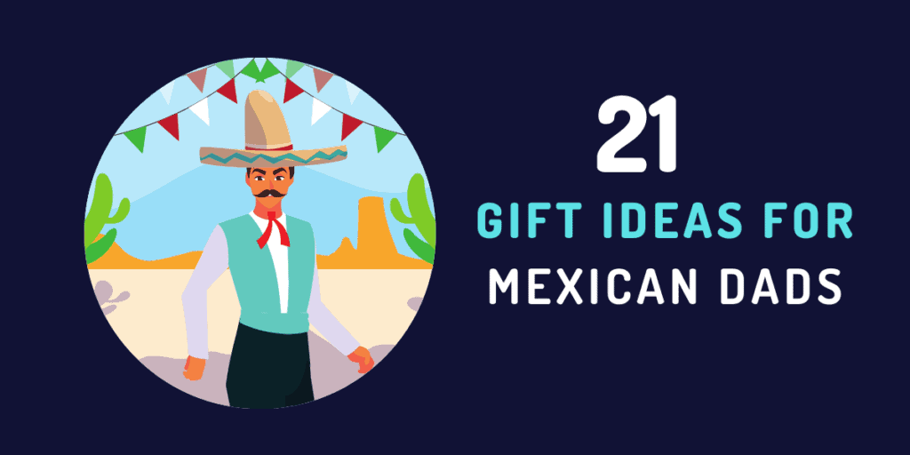 gift ideas for mexican dad