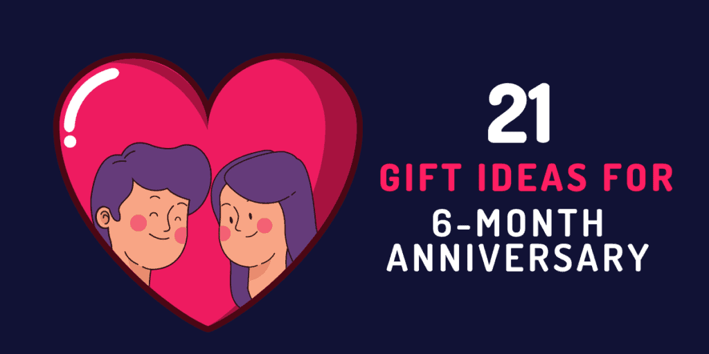 6 month anniversary gift ideas for him