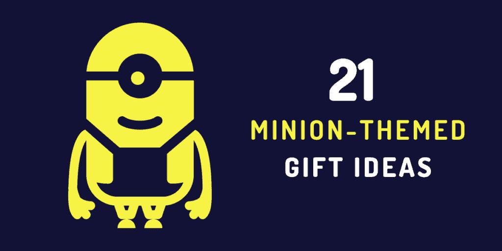 minion gift ideas
