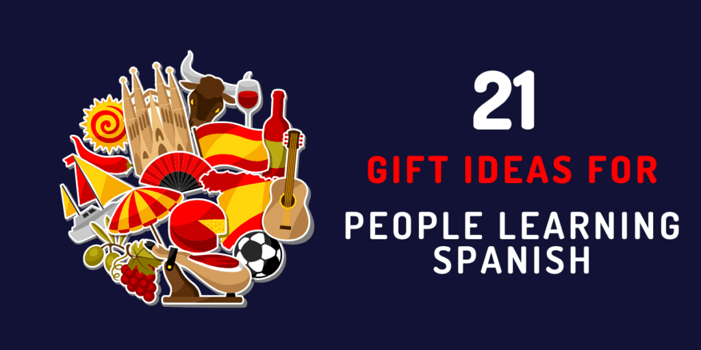 gift ideas for people learning spanish