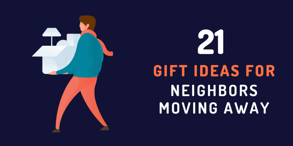 gifts for neighbors moving away