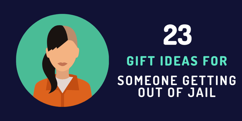 gift ideas for someone getting out of jail