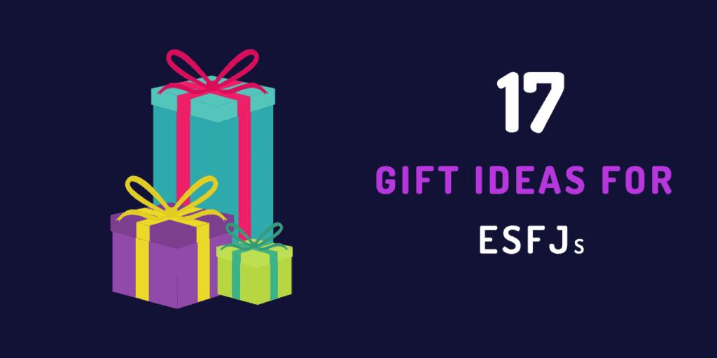 gift ideas for esfjs