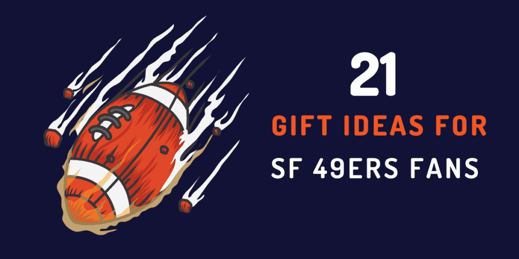 gift ideas for san francisco 49ers fans