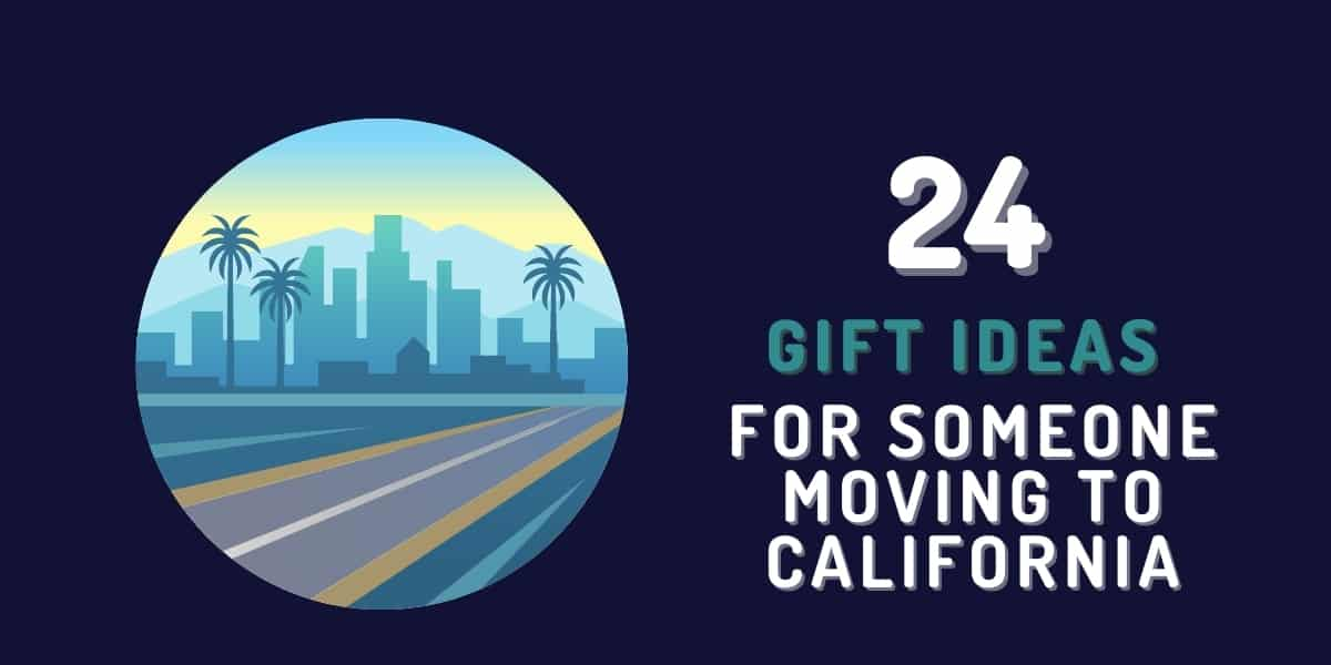 gift ideas for someone moving to california