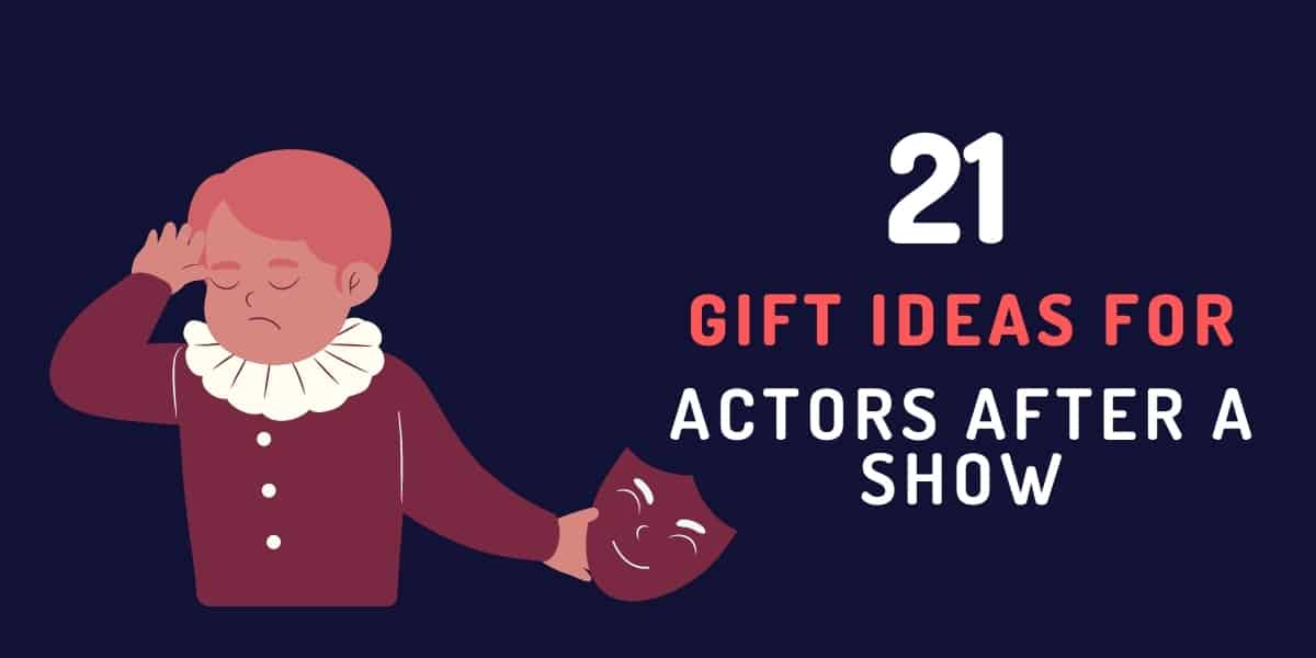 gift ideas for actors after a show